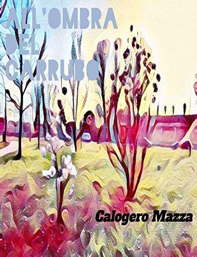 Allombra del carrubo  by  Calogero Mazza