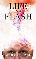 Life In A Flash