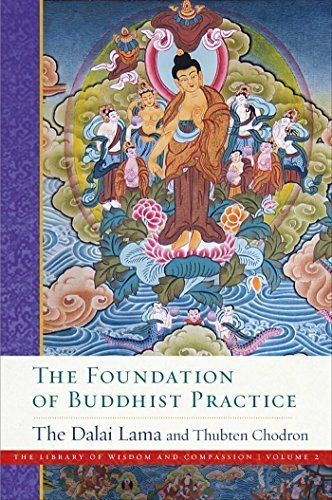 The Foundation of Buddhist Practice The Library of Wisdom and Compassion