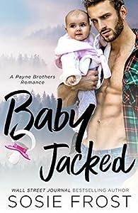 Babyjacked (Payne Brothers, #1)