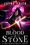 Blood of Stone (Shattered Magic - Stone Blood, #1)