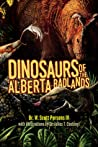 Dinosaurs of the Alberta Badlands by W. Scott Persons