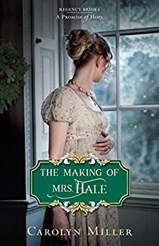 The Making of Mrs. Hale (Regency Brides: A Promise of Hope, #3)