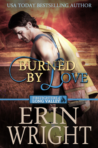 Burned by Love (Firefighters of Long Valley, #4)