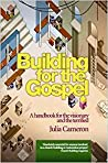 Building For The Gospel   A Handbook For The Visionary And The Terrified