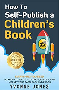 How To Self-Publish A Children's Book (How To Write For Children Series, 1)