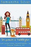 Du poison à Paddington (Les aventures inoubliables de Cassie Coburn t. 1)