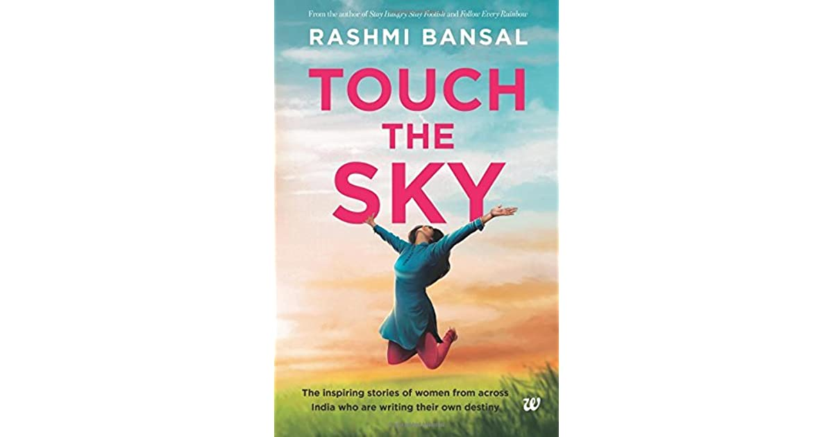 Touch the sky the inspiring stories of women from across india who touch the sky the inspiring stories of women from across india who are writing their own destiny by rashmi bansal fandeluxe Gallery
