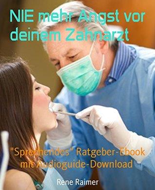 """NIE mehr Angst vor deinem Zahnarzt: Sprechendes"""" Ratgeber-Ebook mit Audioguide-Download"""