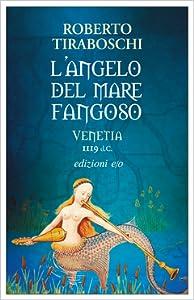 L'angelo del mare fangoso: Venetia 1119 d.C.