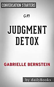 Judgement Detox: by Gabrielle Bernstein   Conversation Starters
