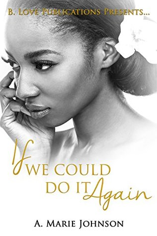 If We Could Do It Again by A. Marie Johnson