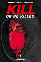 Kill or Be Killed — 1