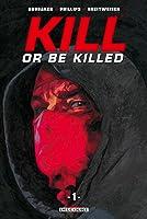 Kill or Be Killed — 1