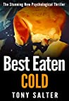 Best Eaten Cold