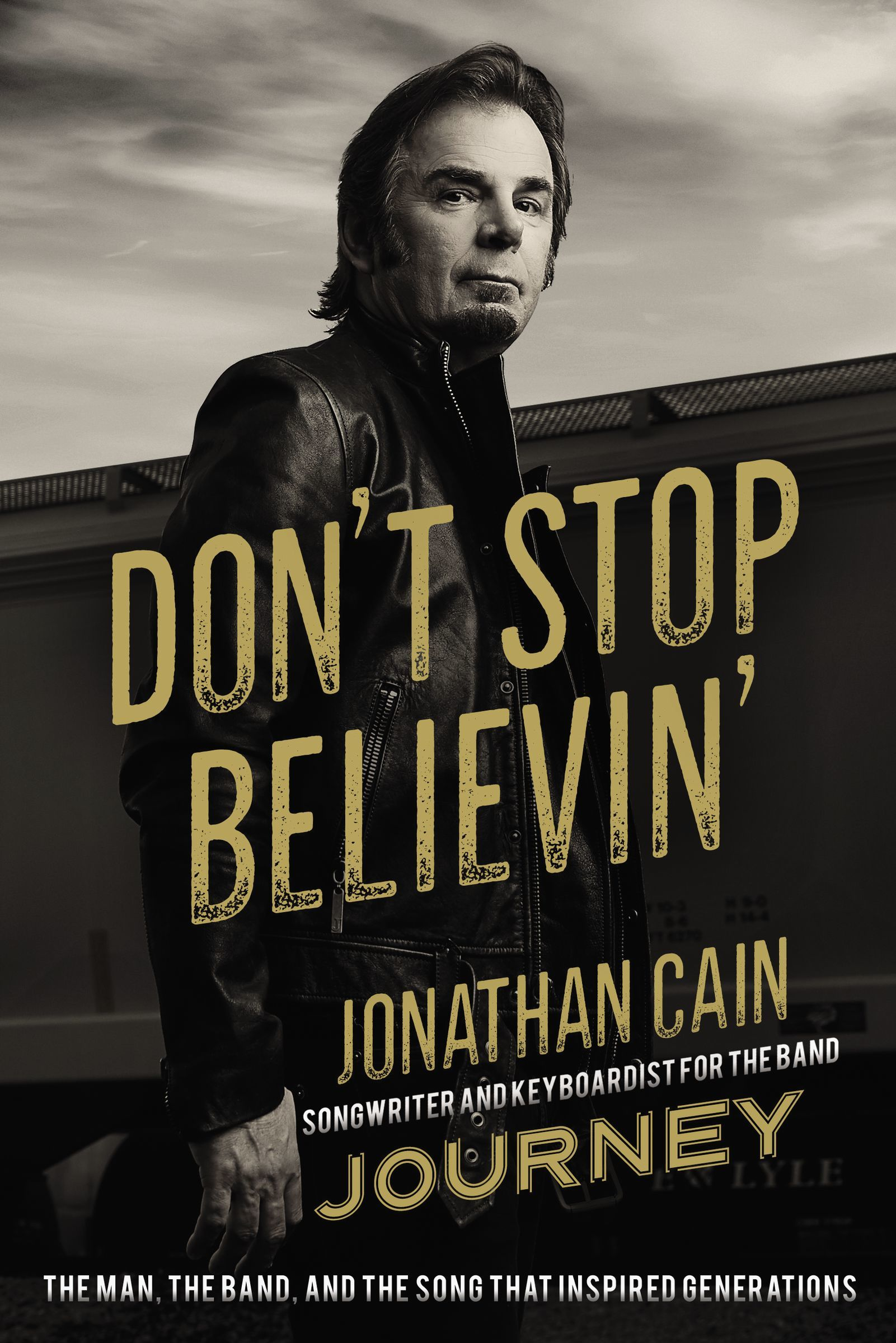 Don't Stop Believin'  The Man, the Band, and the Song that Inspired Generations