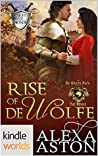Rise of de Wolfe (World of de Wolfe Pack Kindle Worlds Novella)