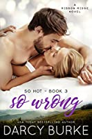 So Wrong (So Hot, #3)