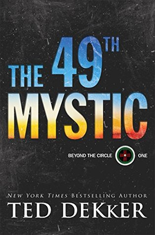 The 49th Mystic by Ted Dekker