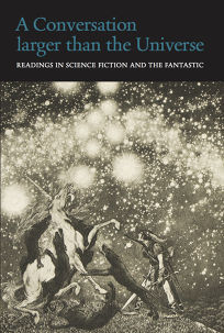 A Conversation Larger than the Universe: Readings in Science Fiction and the Fantastic 1762–2017