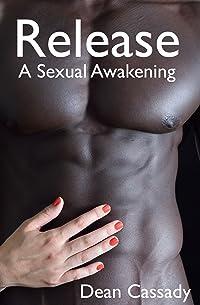 Release: A Sexual Awakening