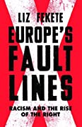 Europe's Fault Lines: Racism and the Rise of the Right