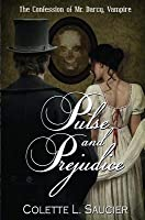 Pulse and Prejudice: Book I: The Confession of Mr. Darcy, Vampire