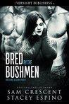 Bred by the Bushmen (Breeding Season, #2)