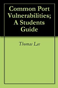 Common Port Vulnerabilities; A Students Guide