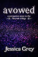 Avowed: A Companion Story to the Fairytale Trilogy