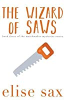 The Wizard of Saws (The Matchmaker, #3)