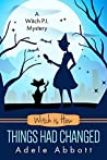 Witch is How Things Had Changed (A Witch P.I. Mystery, #25)