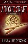 A Toxic Craft by Debra Purdy Kong