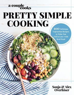 A Couple Cooks - Pretty Simple Cooking by Sonja Overhiser