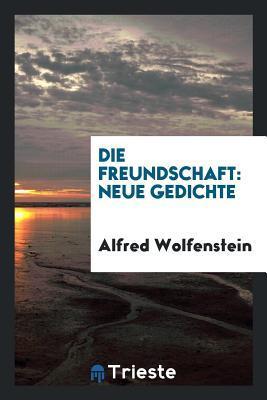 Die Freundschaft Microform Neue Gedichte By Alfred