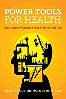 Power Tools for Health: How pulsed magnetic fields (PEMFs) help you