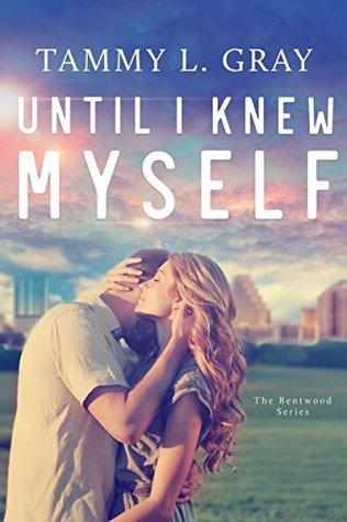 Until I Knew Myself (Bentwood #1)