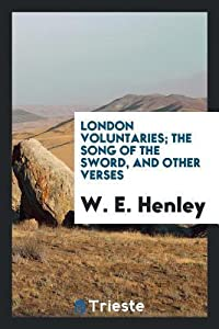 London Voluntaries; The Song of the Sword, and Other Verses