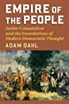 Empire of the People: Settler Colonialism and the Foundations of Modern Democratic Thought