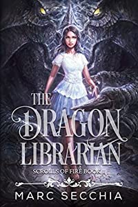 The Dragon Librarian (Scrolls of Fire, #1)