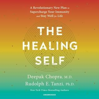 The Healing Self: A Revolutionary Plan for Wholeness in Mind, Body