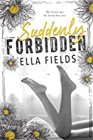 Suddenly Forbidden (Gray Springs University, #1)