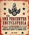 Download ebook The One Percenter Encyclopedia: The World of Outlaw Motorcycle Clubs from Abyss Ghosts to Zombies Elite by Bill Hayes