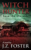 Witch Hunter: Into the Outside