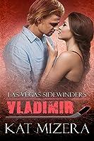 Vladimir (Las Vegas Sidewinders, #9)