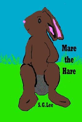 Mare the Hare  by  S. G Lee