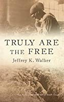 Truly Are the Free: Rebuilding Lives Undone