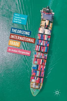 Theorizing International Trade An Indian Perspective