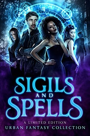 Sigils and Spells: a Limited Edition Urban Fantasy Collection