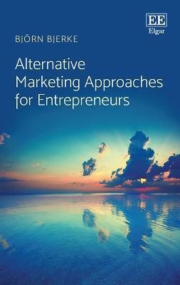Alternative Marketing Approaches for Entrepreneurs